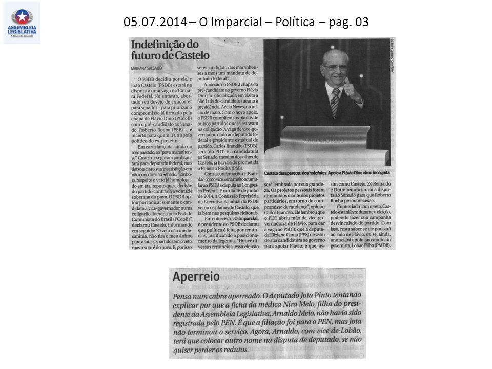 05.07.2014 – O Imparcial – Política – pag. 03