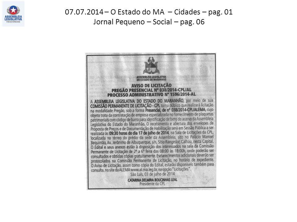 07.07.2014 – O Estado do MA – Cidades – pag. 01 Jornal Pequeno – Social – pag. 06