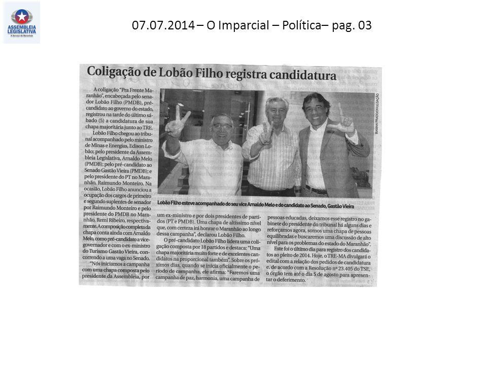 07.07.2014 – O Imparcial – Política– pag. 03