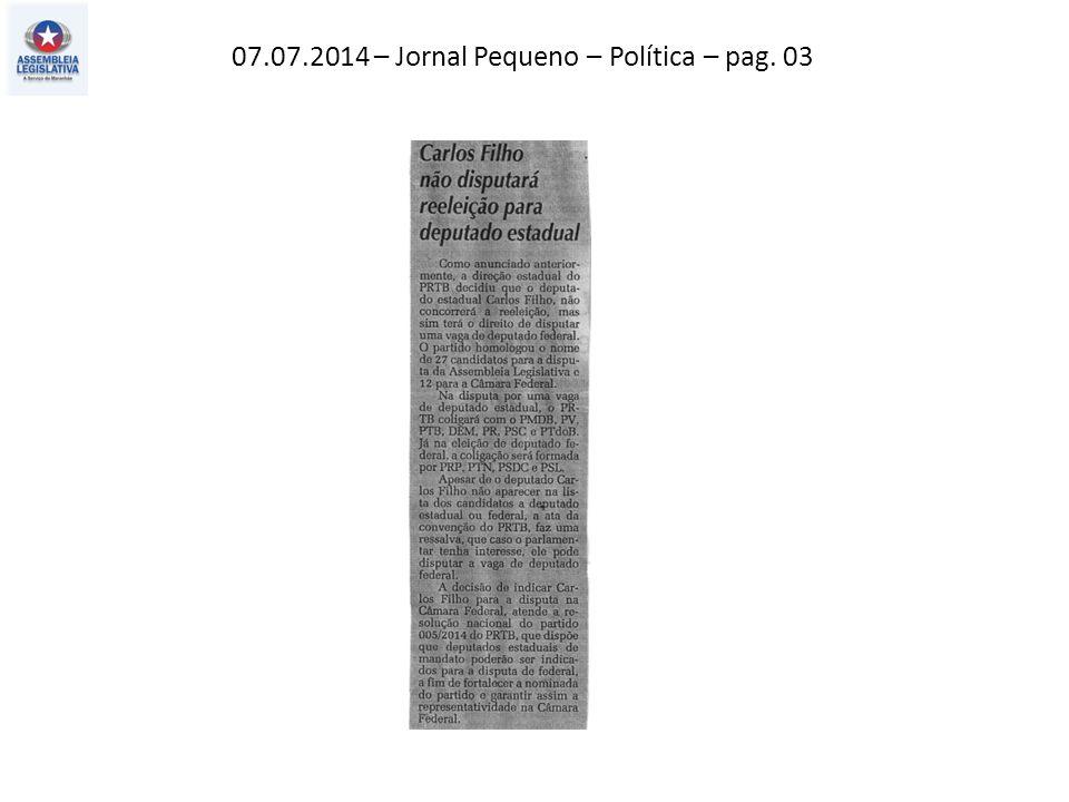 07.07.2014 – Jornal Pequeno – Política – pag. 03