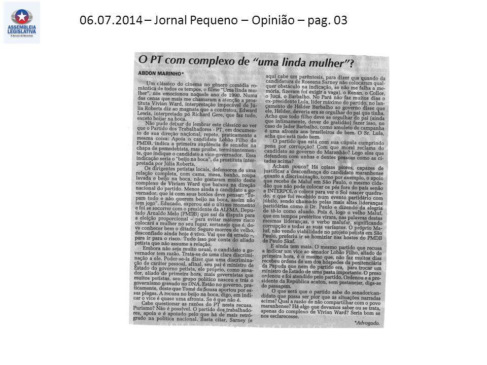 06.07.2014 – Jornal Pequeno – Opinião – pag. 03