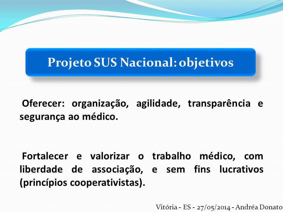 Oferecer: organização, agilidade, transparência e segurança ao médico. Fortalecer e valorizar o trabalho médico, com liberdade de associação, e sem fi