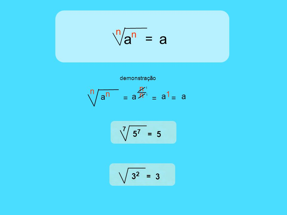 a = a n n n n a = a n n = 1 a = a demonstração 5 7 7 = 5 3 2 = 3 1 1