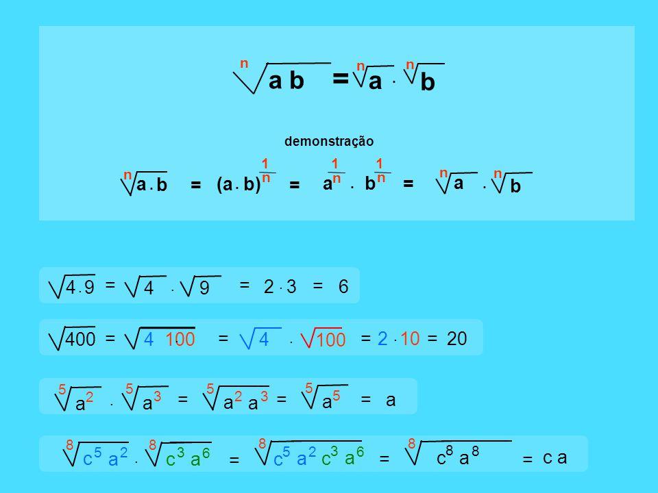 n a b = = = b n 1 a n b n a n 1.. n (a b) 1. a n b. = 9 4 9. 4. = 2. 3 = 6 = 400 4 100. =. 2 = 10 4. = 20. a 5 2 a 5 3 = a 5 2 a 3 a 5 5 = = a c 8 5 a