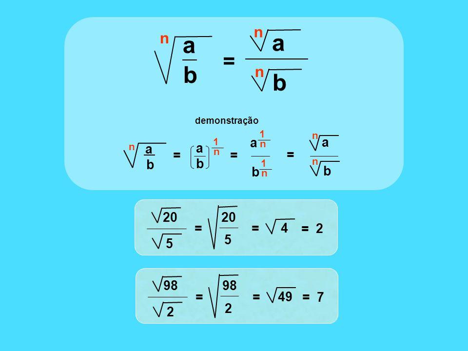 n a b = = demonstração a n b n n a b == n 1 abab a n 1 b n 1 a n b n 20 5 = 5 = 4 = 2 98 2 = 2 = 49 = 7