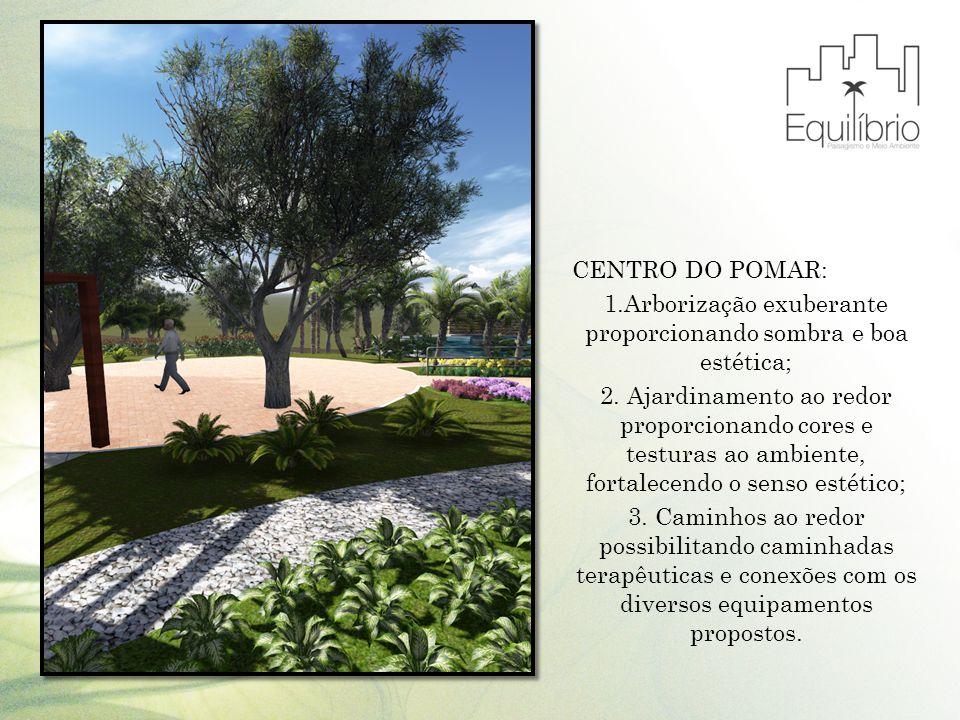 CENTRO DO POMAR: 1.Arborização exuberante proporcionando sombra e boa estética; 2. Ajardinamento ao redor proporcionando cores e testuras ao ambiente,
