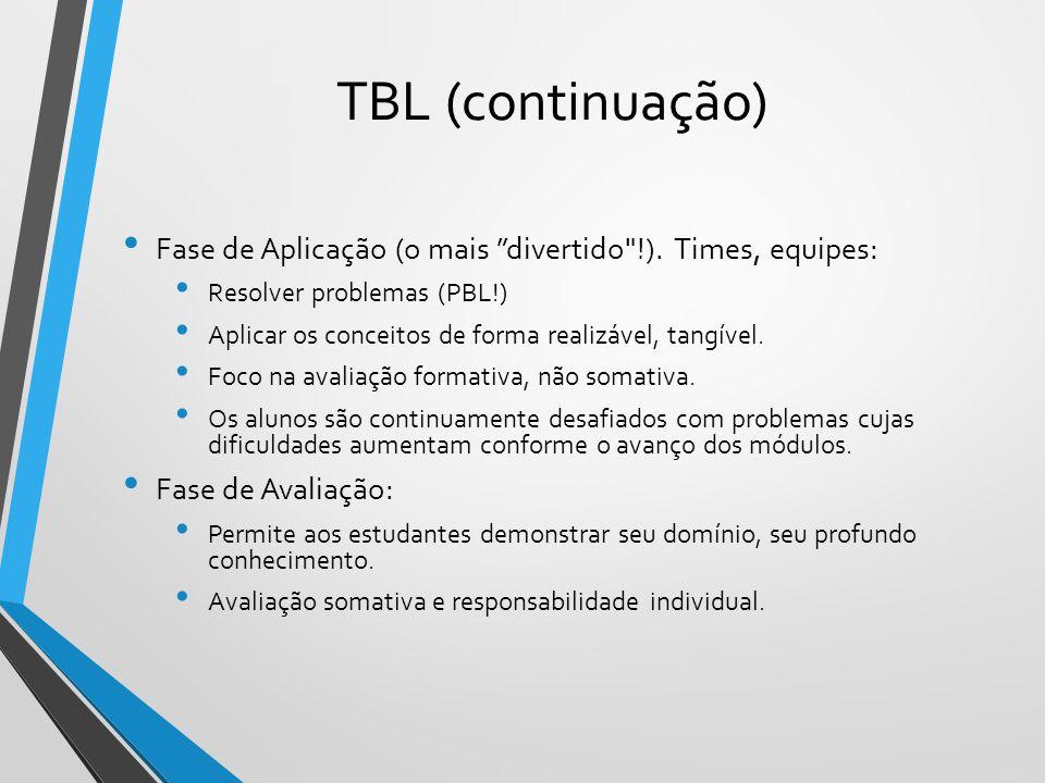 """TBL (continuação) Fase de Aplicação (o mais """"divertido"""