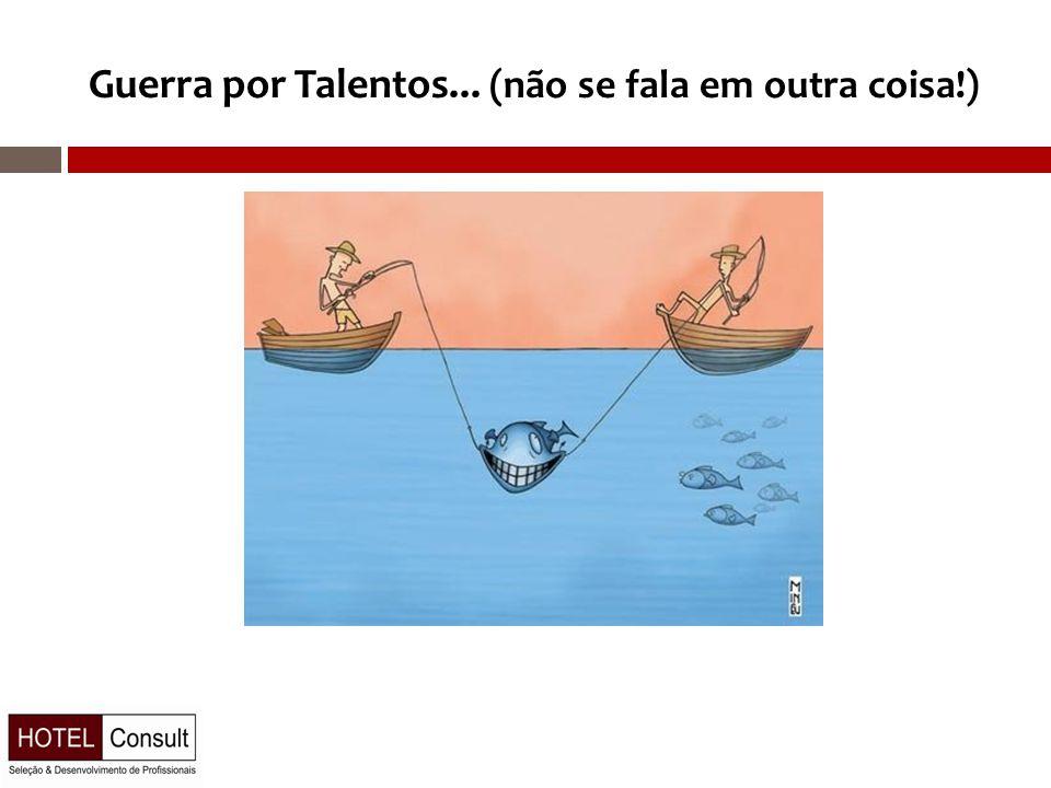 Guerra por Talentos... (não se fala em outra coisa!)