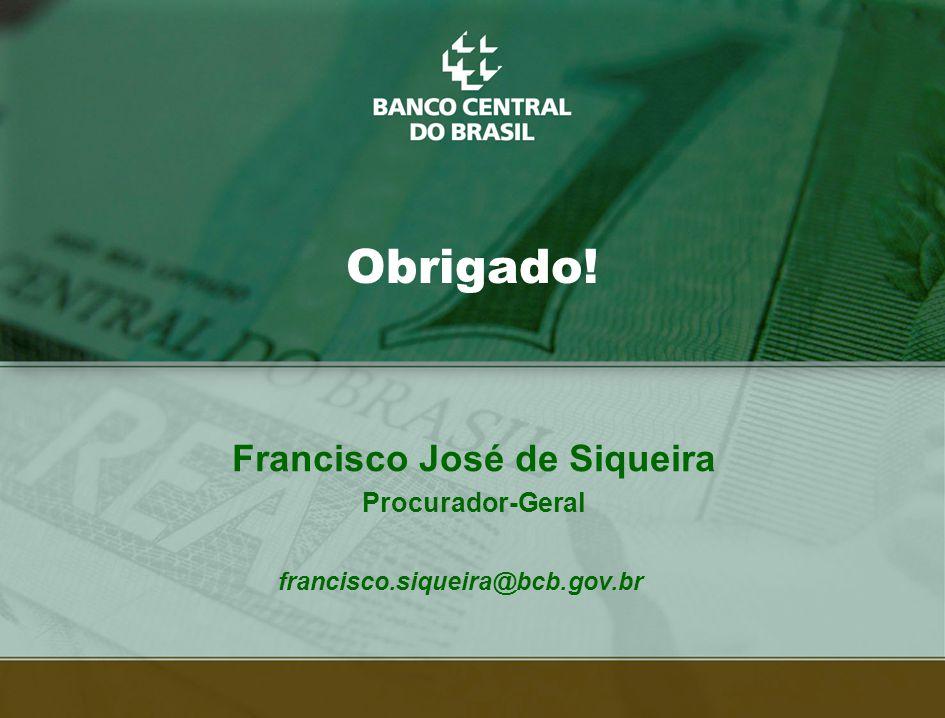 8 Obrigado! francisco.siqueira@bcb.gov.br Francisco José de Siqueira Procurador-Geral