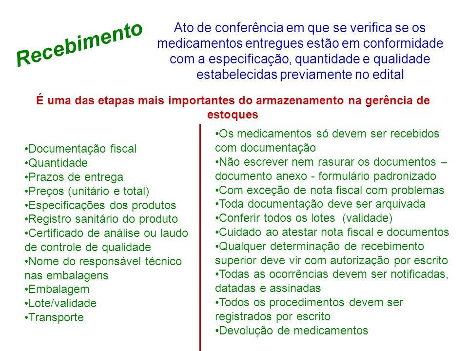 Recebimento Ato de conferência em que se verifica se os medicamentos entregues estão em conformidade com a especificação, quantidade e qualidade estab