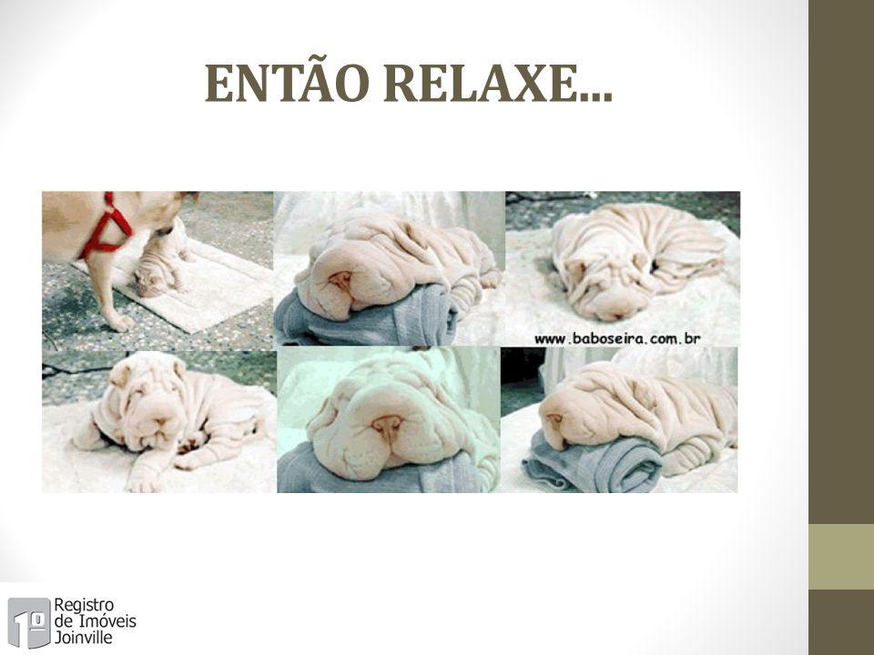 ENTÃO RELAXE...