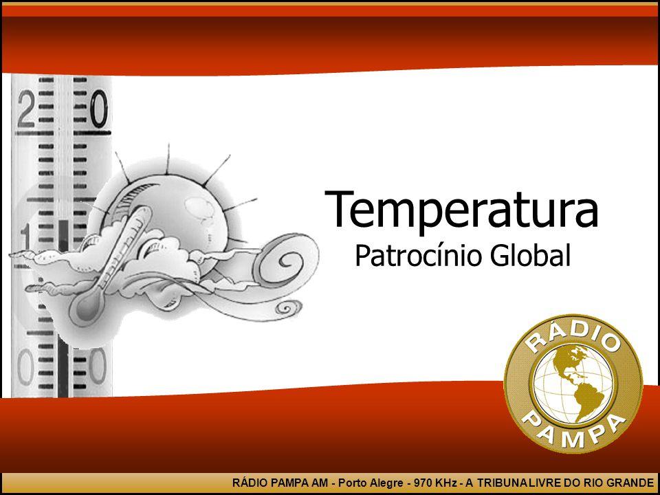 RÁDIO PAMPA AM - Porto Alegre - 970 KHz - A TRIBUNA LIVRE DO RIO GRANDE Temperatura Patrocínio Global