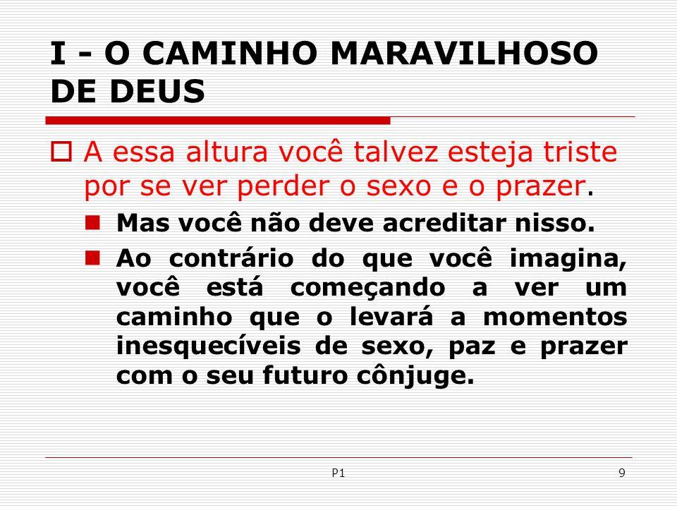 P120 I - O CAMINHO MARAVILHOSO DE DEUS  Se eu não namorar não beijar não agarrar, ele não vai me querer.