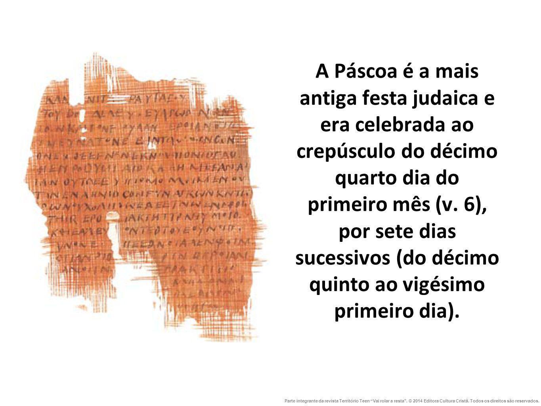 A Páscoa é a mais antiga festa judaica e era celebrada ao crepúsculo do décimo quarto dia do primeiro mês (v. 6), por sete dias sucessivos (do décimo