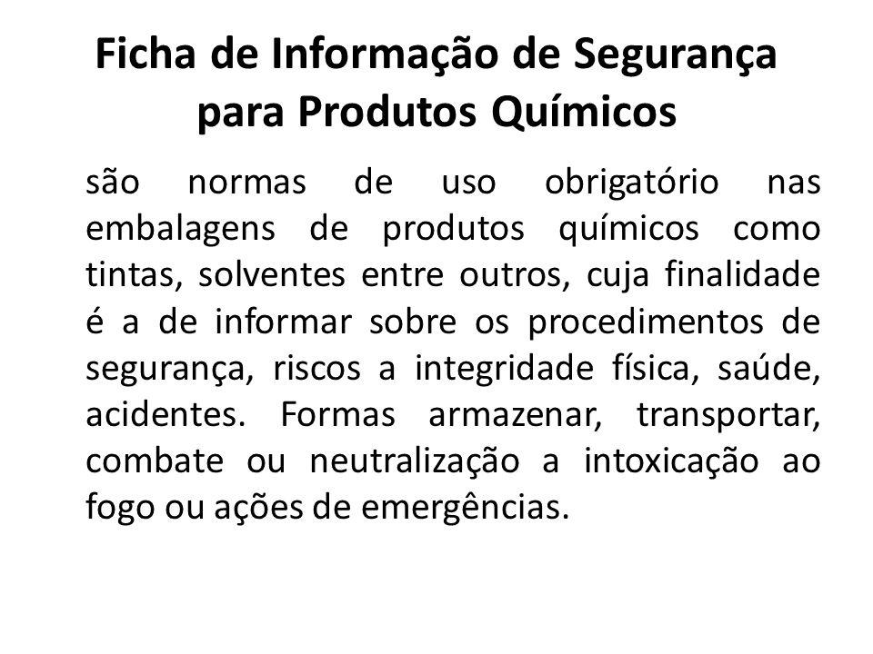 Ficha de Informação de Segurança para Produtos Químicos são normas de uso obrigatório nas embalagens de produtos químicos como tintas, solventes entre