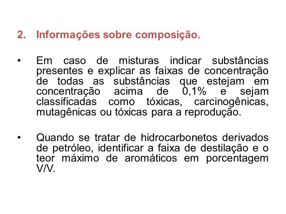 2.Informações sobre composição. Em caso de misturas indicar substâncias presentes e explicar as faixas de concentração de todas as substâncias que est