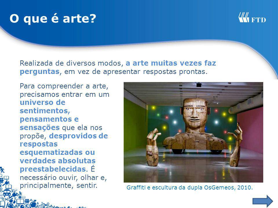 Graffiti e escultura da dupla OsGemeos, 2010. Para compreender a arte, precisamos entrar em um universo de sentimentos, pensamentos e sensações que el