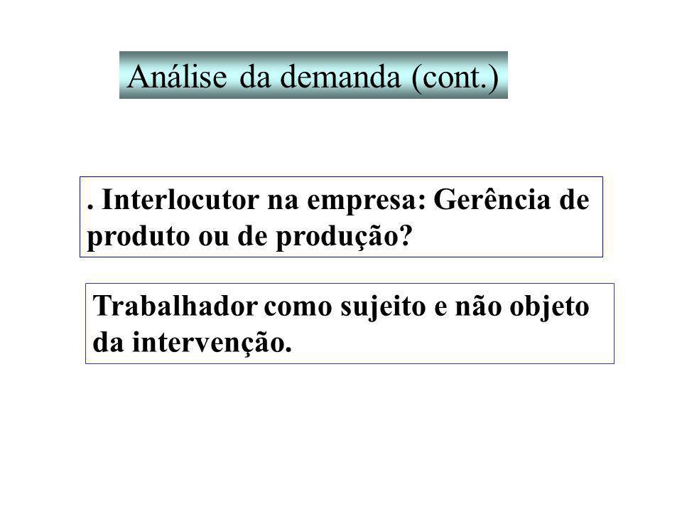 Interlocutor na empresa: Gerência de produto ou de produção.