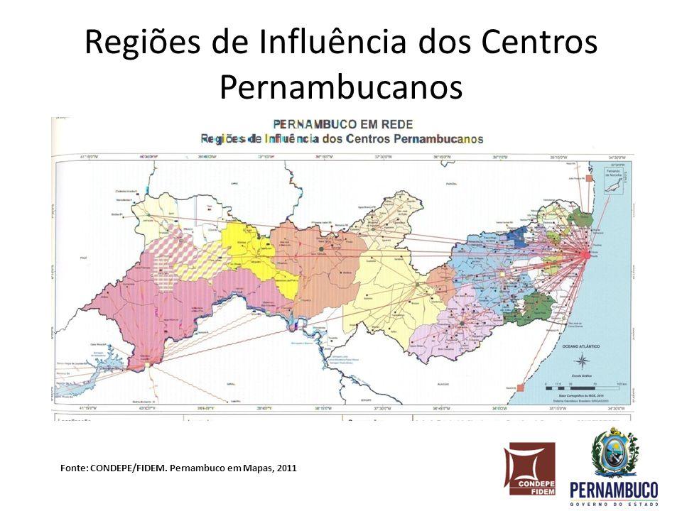 Regiões de Influência dos Centros Pernambucanos Fonte: CONDEPE/FIDEM. Pernambuco em Mapas, 2011
