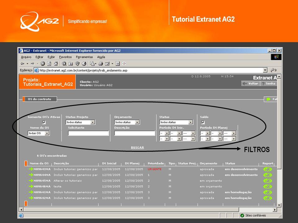 Tutorial Extranet AG2 Status do workflow Podem ser vistos e alterados os status report Clique na OS para obter o detalhe e poder alterar status do workflow