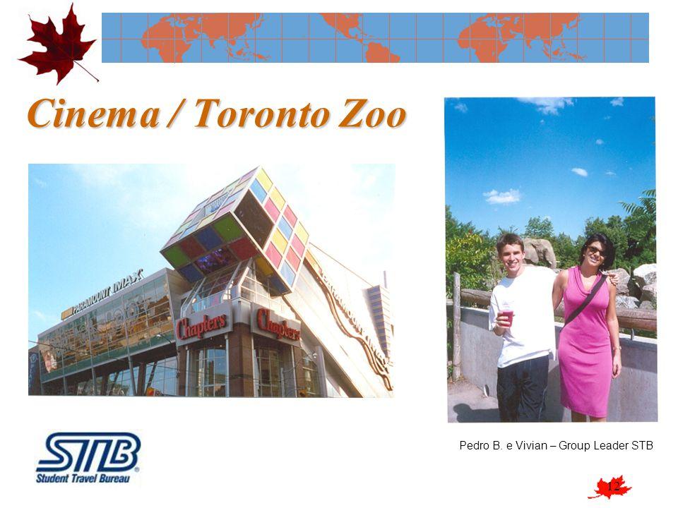 12 Cinema / Toronto Zoo Pedro B. e Vivian – Group Leader STB