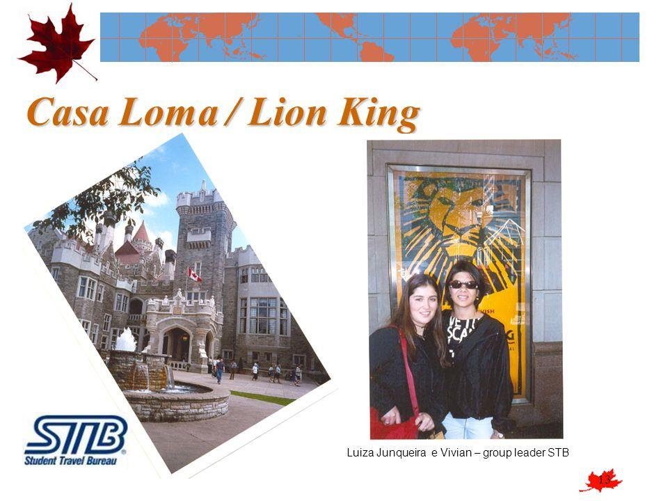 13 Casa Loma / Lion King Luiza Junqueira e Vivian – group leader STB