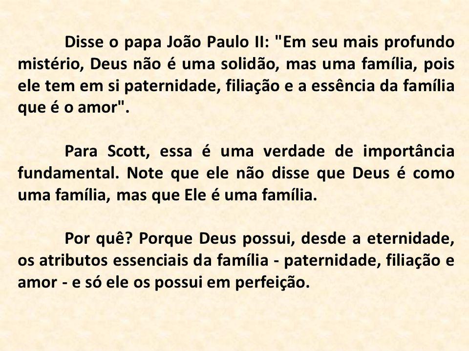 Disse o papa João Paulo II: