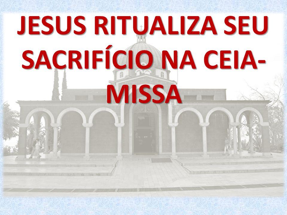  A Santa Ceia foi a primeira missa celebrada no mundo.