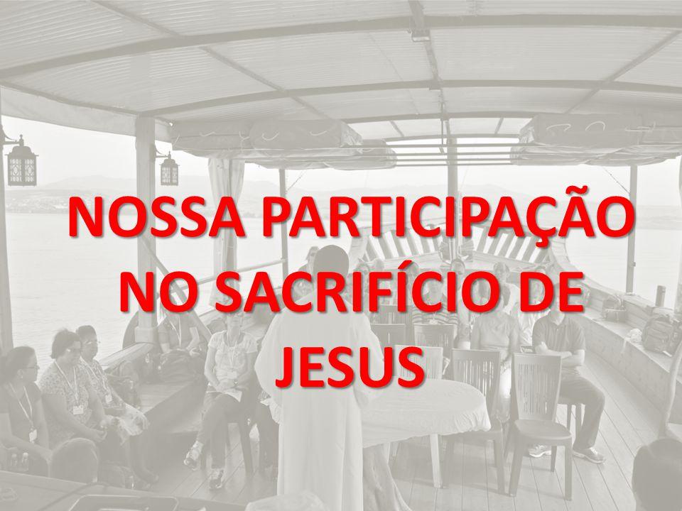 Sacrosanctum Concilium Tríplice participação Os fiéis participem com conhecimento de causa, ativa e frutuosamente (11).