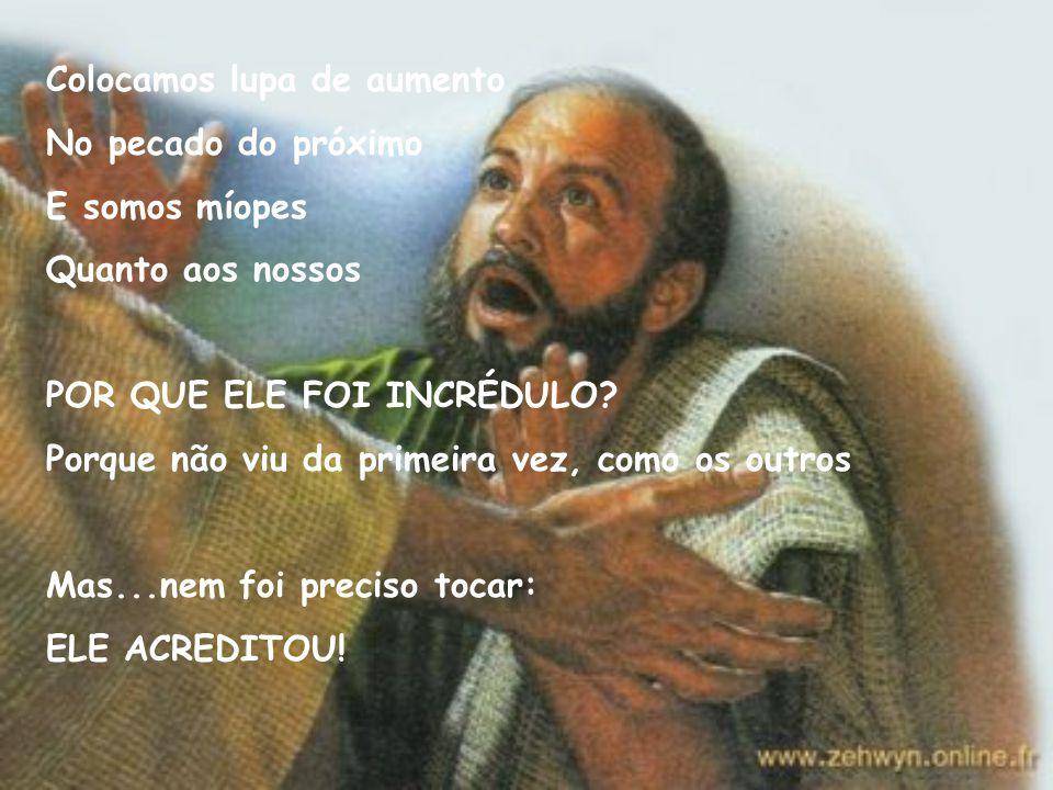 """Jesus aparece novamente Ele se dirige a Tomé... """"SENHOR MEU E DEUS MEU!"""" Se Tomé foi incrédulo, Pedro negou... Costume nosso de identificar O pecado d"""