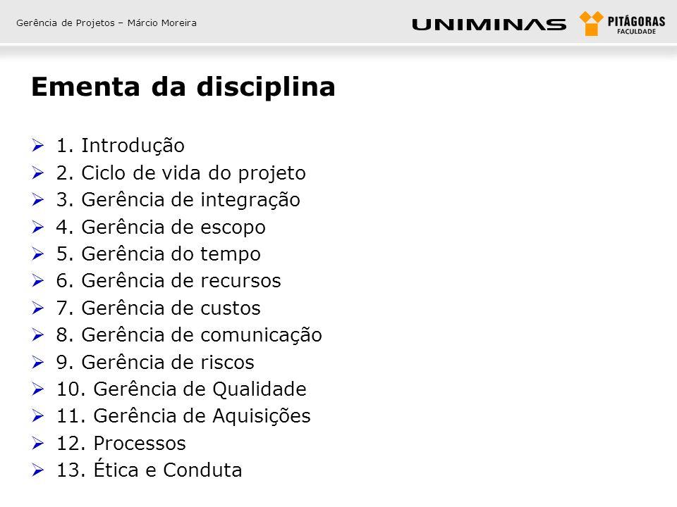 Gerência de Projetos – Márcio Moreira Ementa da disciplina  1.