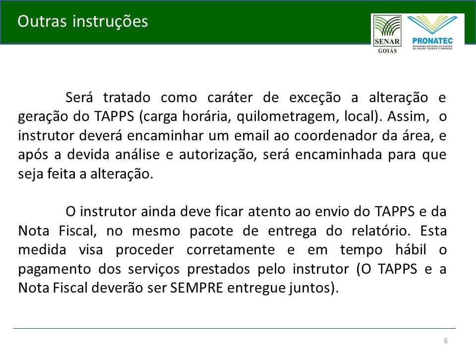 6 Outras instruções Será tratado como caráter de exceção a alteração e geração do TAPPS (carga horária, quilometragem, local). Assim, o instrutor deve
