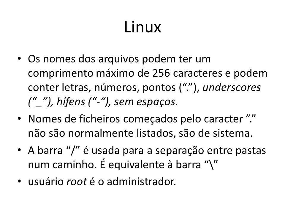 """Linux Os nomes dos arquivos podem ter um comprimento máximo de 256 caracteres e podem conter letras, números, pontos ("""".""""), underscores (""""_""""), hífens"""