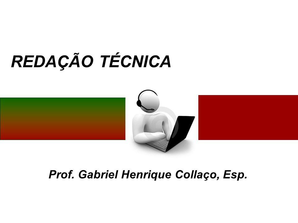 REDAÇÃO TÉCNICA Prof. Gabriel Henrique Collaço, Esp.