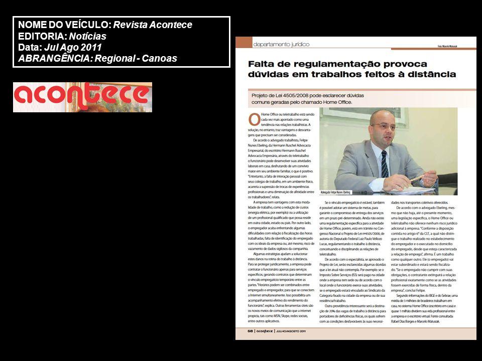 NOME DO VEÍCULO: Revista Acontece EDITORIA: Notícias Data: Jul Ago 2011 ABRANGÊNCIA: Regional - Canoas