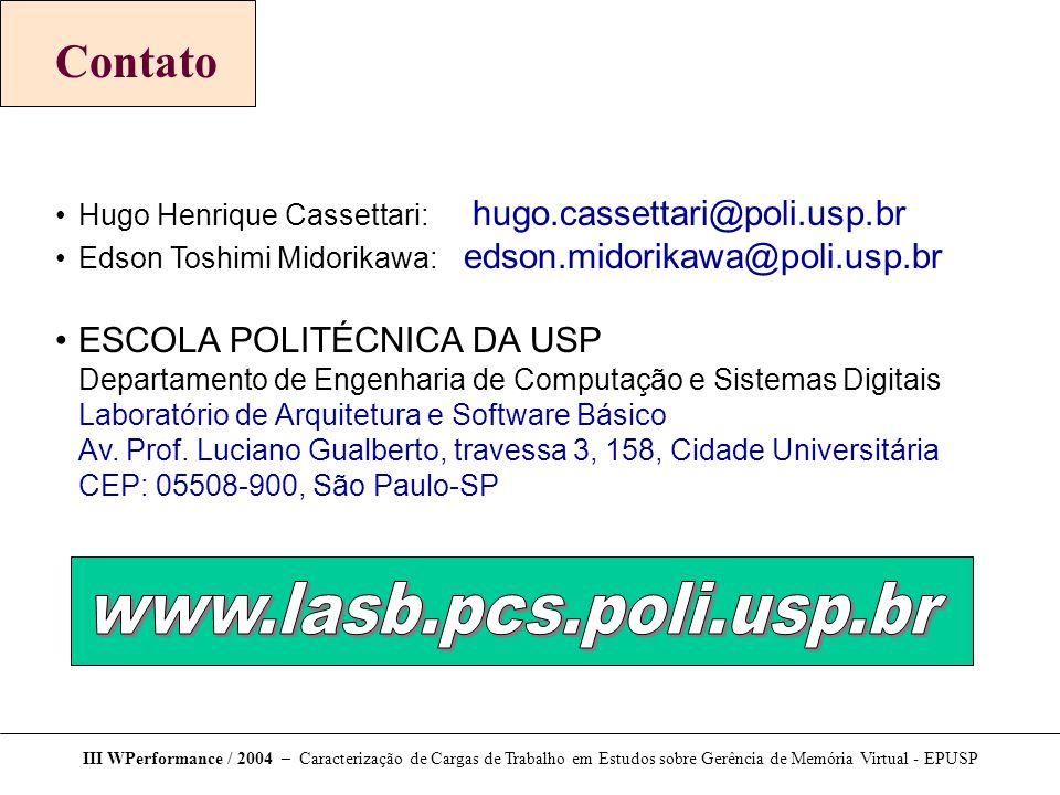 Contato Hugo Henrique Cassettari: hugo.cassettari@poli.usp.br Edson Toshimi Midorikawa: edson.midorikawa@poli.usp.br ESCOLA POLITÉCNICA DA USP Departa