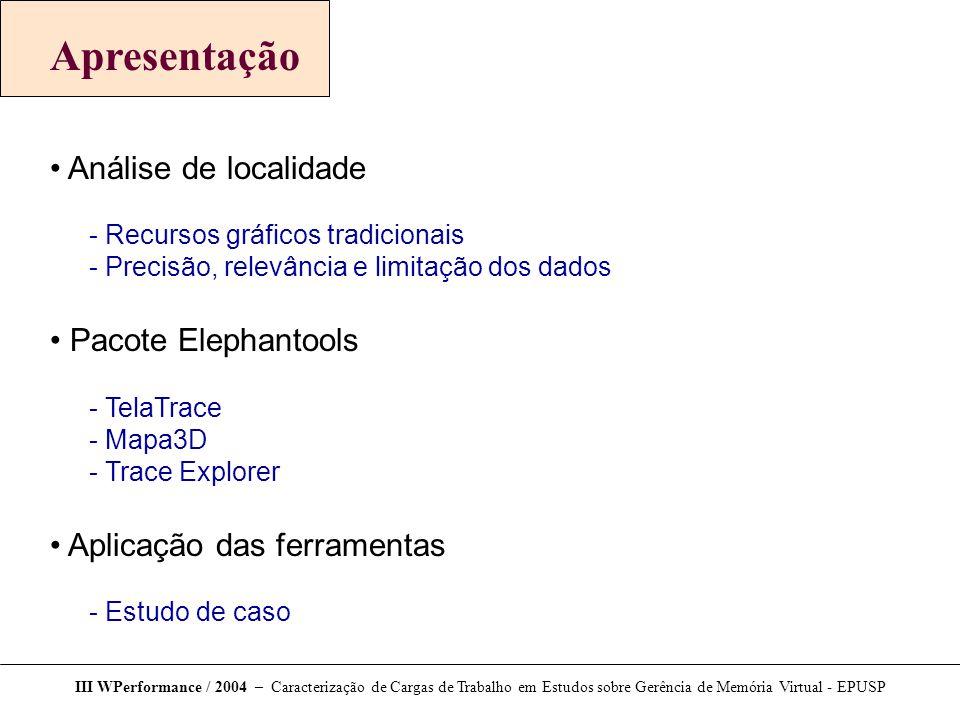 Apresentação Análise de localidade  Recursos gráficos tradicionais  Precisão, relevância e limitação dos dados Pacote Elephantools  TelaTrace  Map