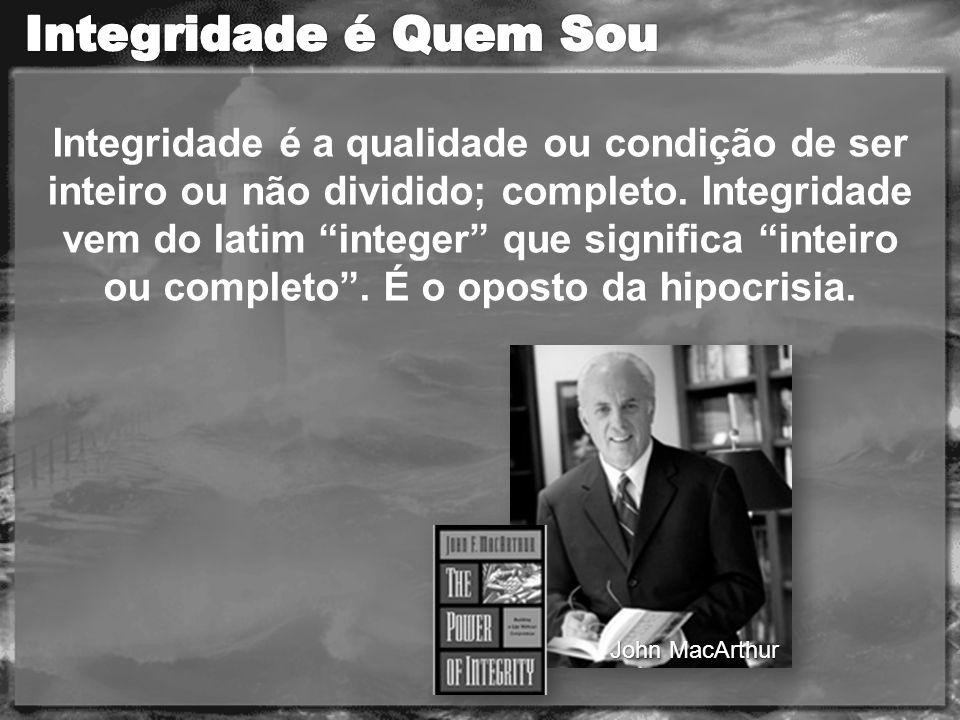 Integridade é a qualidade ou condição de ser inteiro ou não dividido; completo.