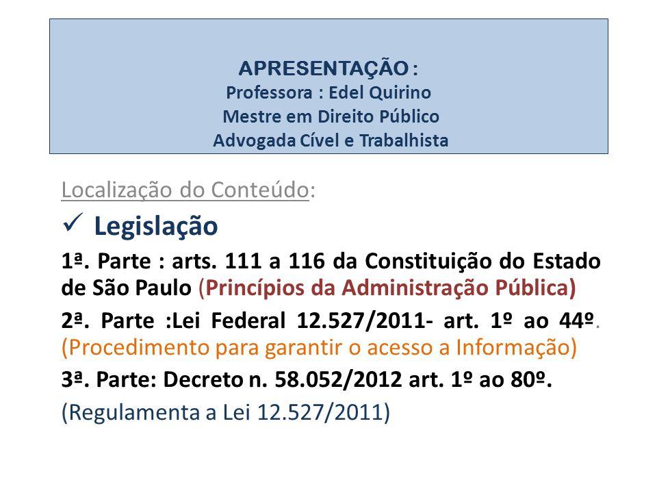 Localização do Conteúdo: Legislação 1ª.Parte : arts.