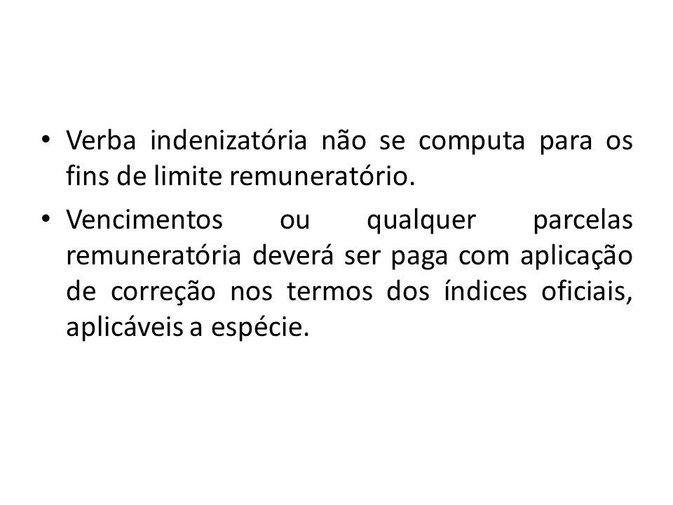 Verba indenizatória não se computa para os fins de limite remuneratório.
