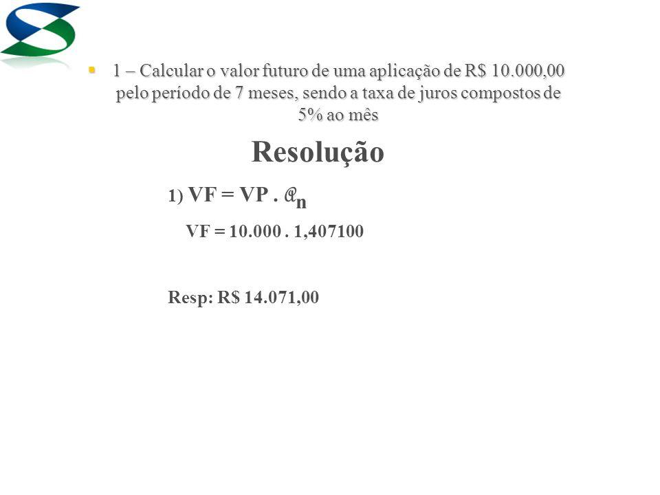 Resolução 1) VF = VP. A n VF = 10.000.
