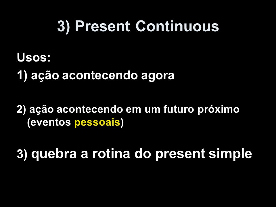 SP 1)Repeated Actions, habits.