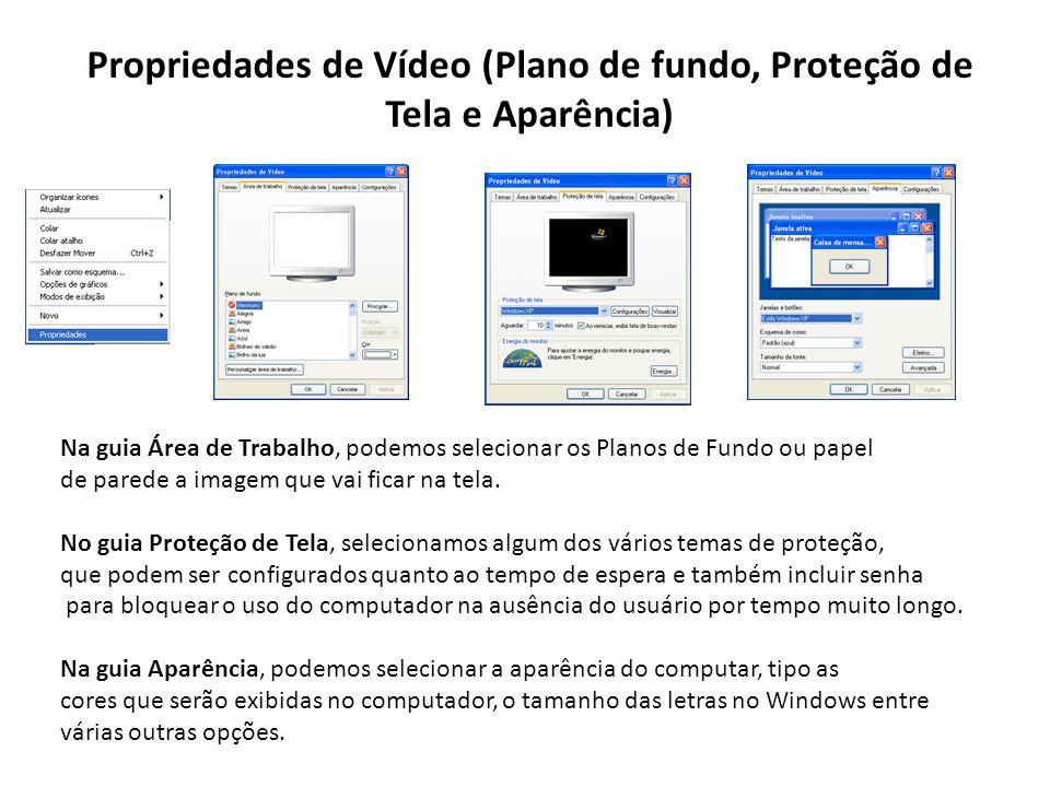 Propriedades de Vídeo (Plano de fundo, Proteção de Tela e Aparência) Na guia Área de Trabalho, podemos selecionar os Planos de Fundo ou papel de pared
