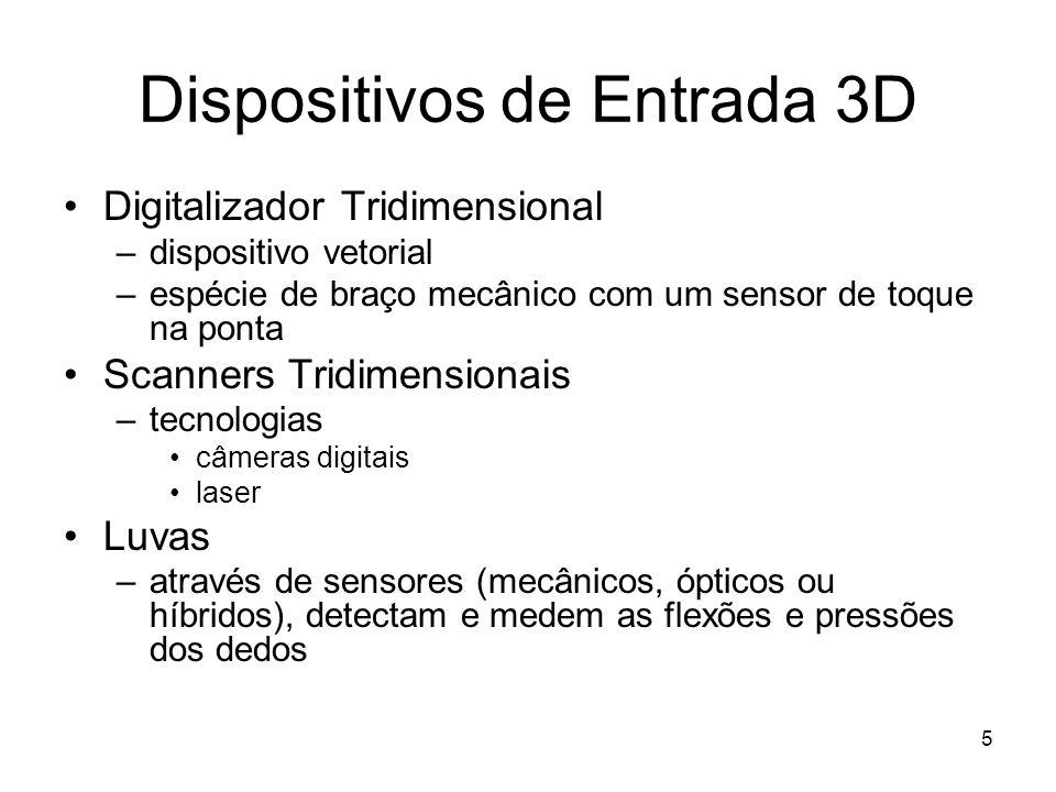 6 Dispositivos de Entrada 3D Capacetes –características: estereoscópicos ou monoscópicos  duas cenas ou uma cena binoculares ou monoculares  um ou dois olhos são estimulados opacos ou translúcidos  substituem ou complementam a realidade