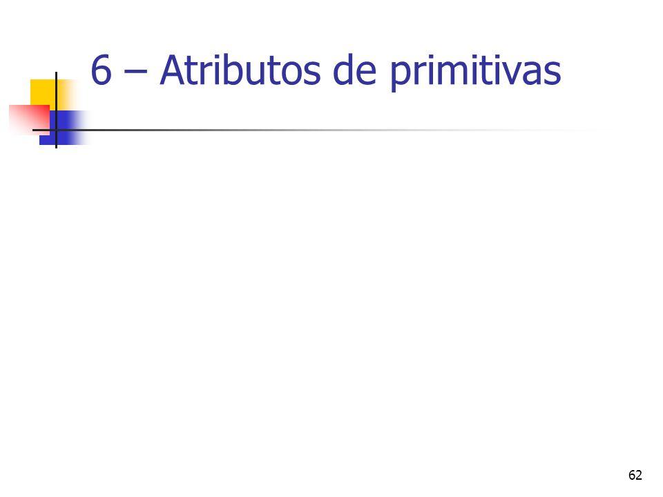 62 6 – Atributos de primitivas