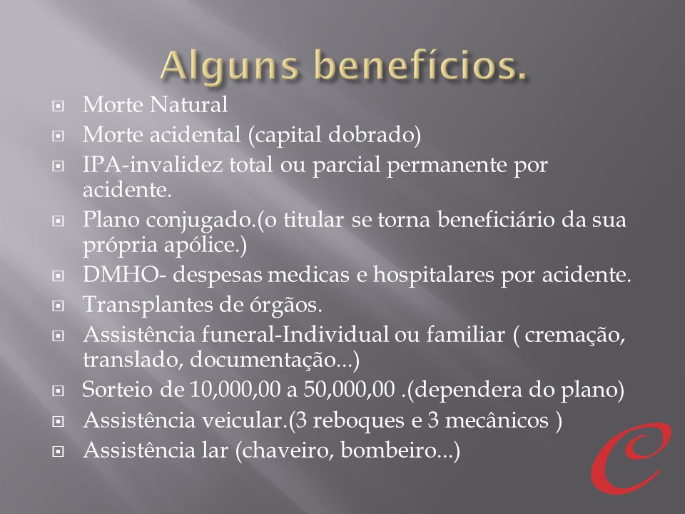  Morte Natural  Morte acidental (capital dobrado)  IPA-invalidez total ou parcial permanente por acidente.