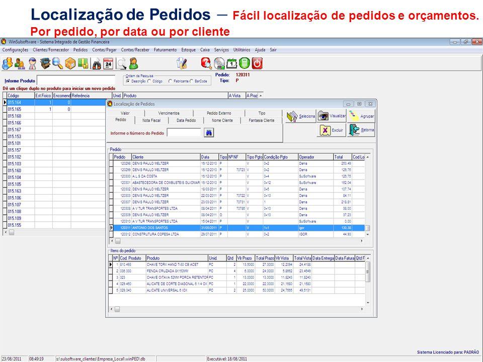 Localização de Pedidos – Fácil localização de pedidos e orçamentos.