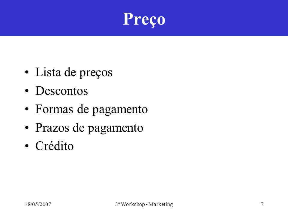 18/05/20073º Workshop - Marketing8 Novos Clientes Como conquistar novos clientes.