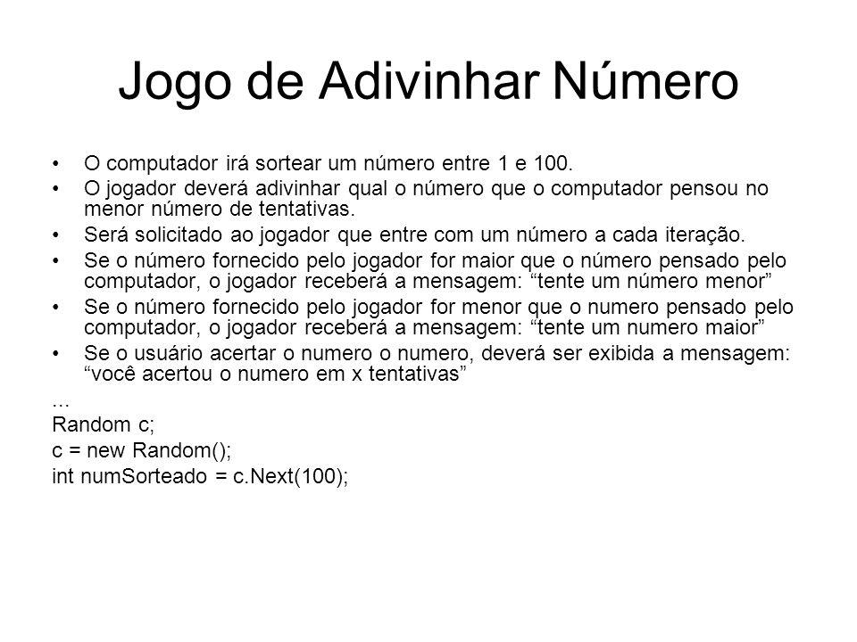Jogo de Adivinhar Número O computador irá sortear um número entre 1 e 100.