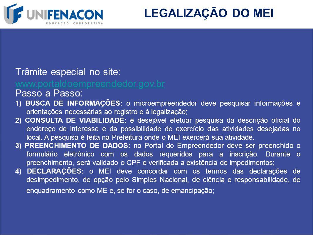 LEGALIZAÇÃO DO MEI Trâmite especial no site: www.portaldoempreendedor.gov.br www.portaldoempreendedor.gov.br Passo a Passo: 1) BUSCA DE INFORMAÇÕES: o